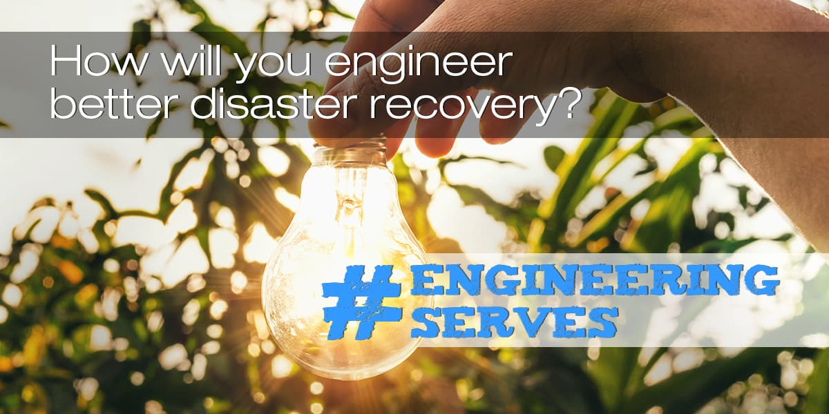 Engineering Serves campaign launches, aimed at building solutions for resilience